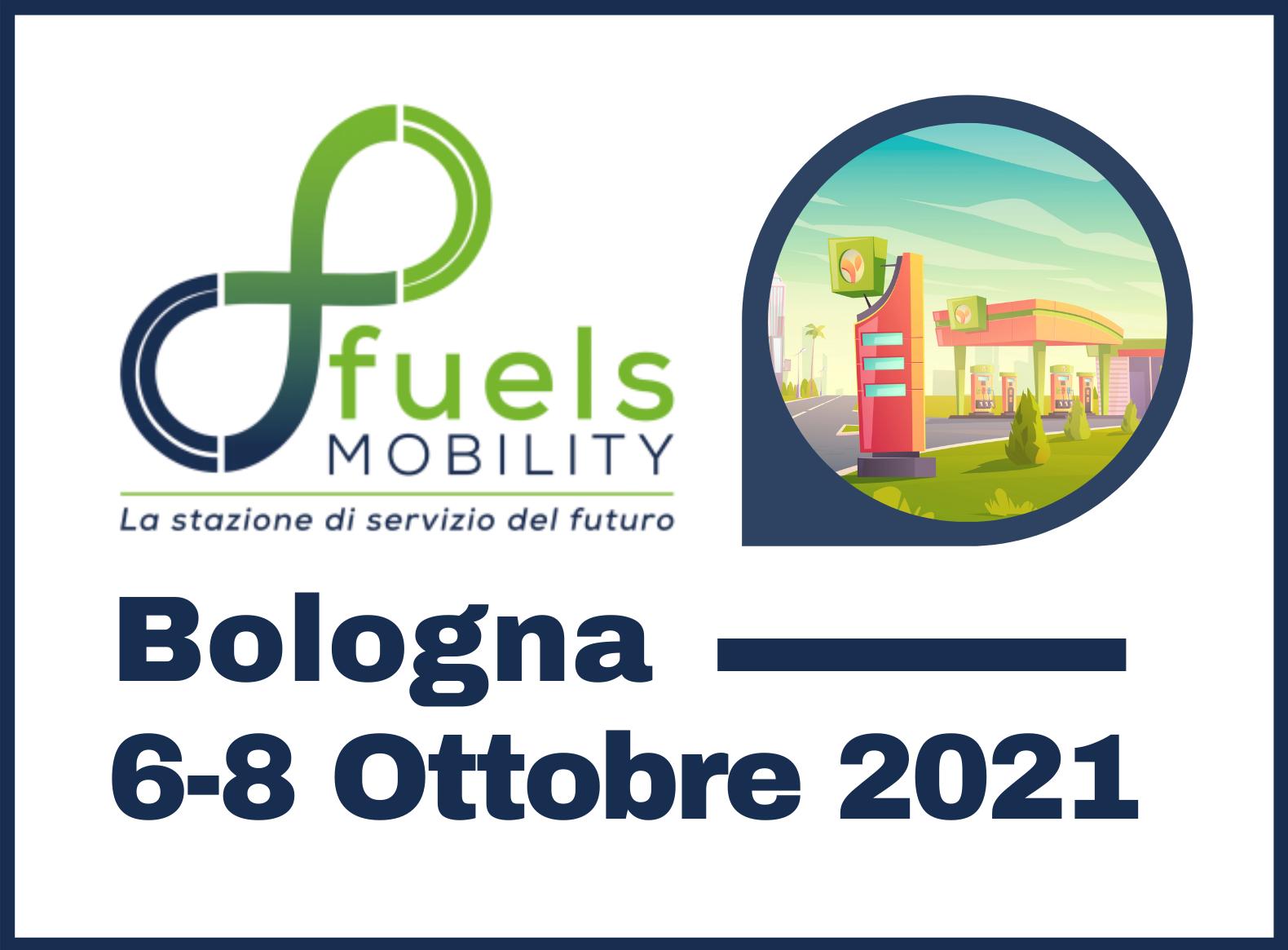 Fuels Mobility Bologna 6 – 8 Ottobre 2021 – Area di Servizio   Carburanti  Autolavaggi Detailing